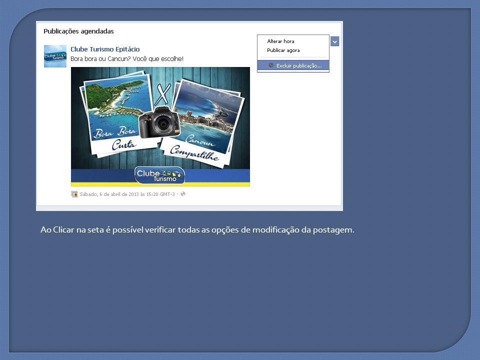 Ao Clicar na seta é possível verificar todas as opções de modificação da postagem.