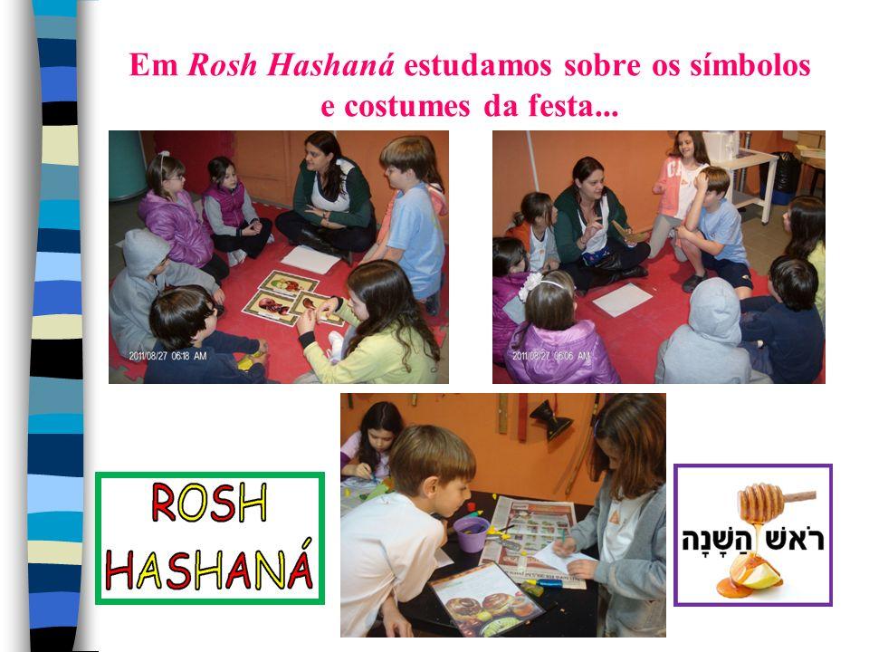Em Rosh Hashaná estudamos sobre os símbolos e costumes da festa...