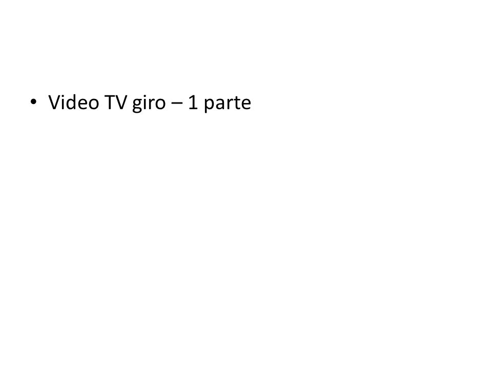 Video TV giro – 1 parte