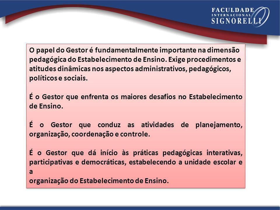 O papel do Gestor é fundamentalmente importante na dimensão pedagógica do Estabelecimento de Ensino. Exige procedimentos e atitudes dinâmicas nos aspe
