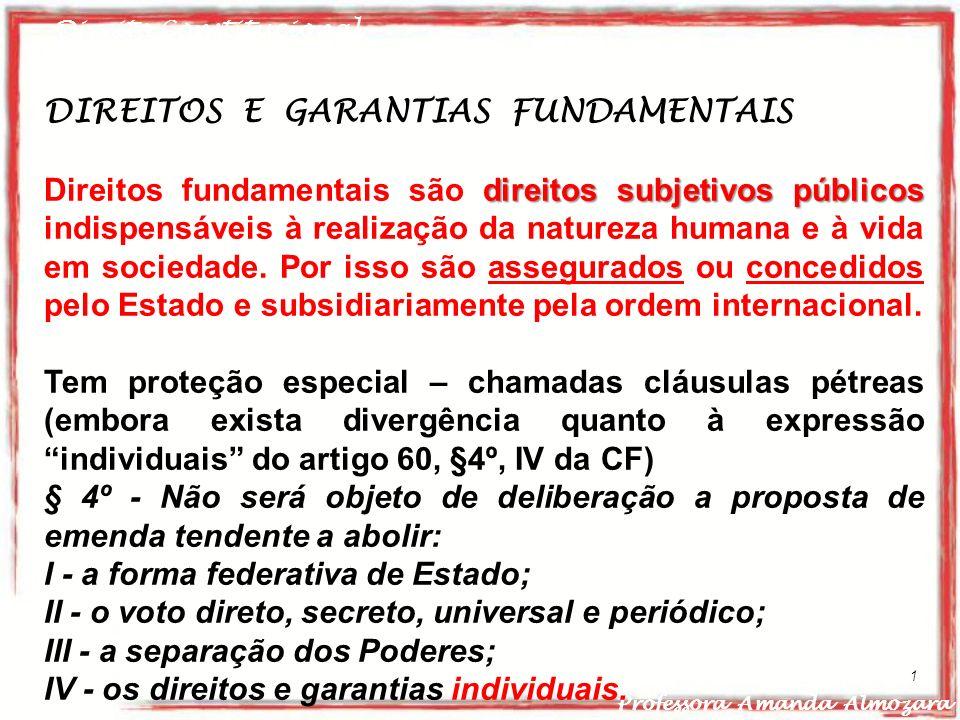 Direito Constitucional Professora Amanda Almozara 1 DIREITOS E GARANTIAS FUNDAMENTAIS direitos subjetivos públicos Direitos fundamentais são direitos