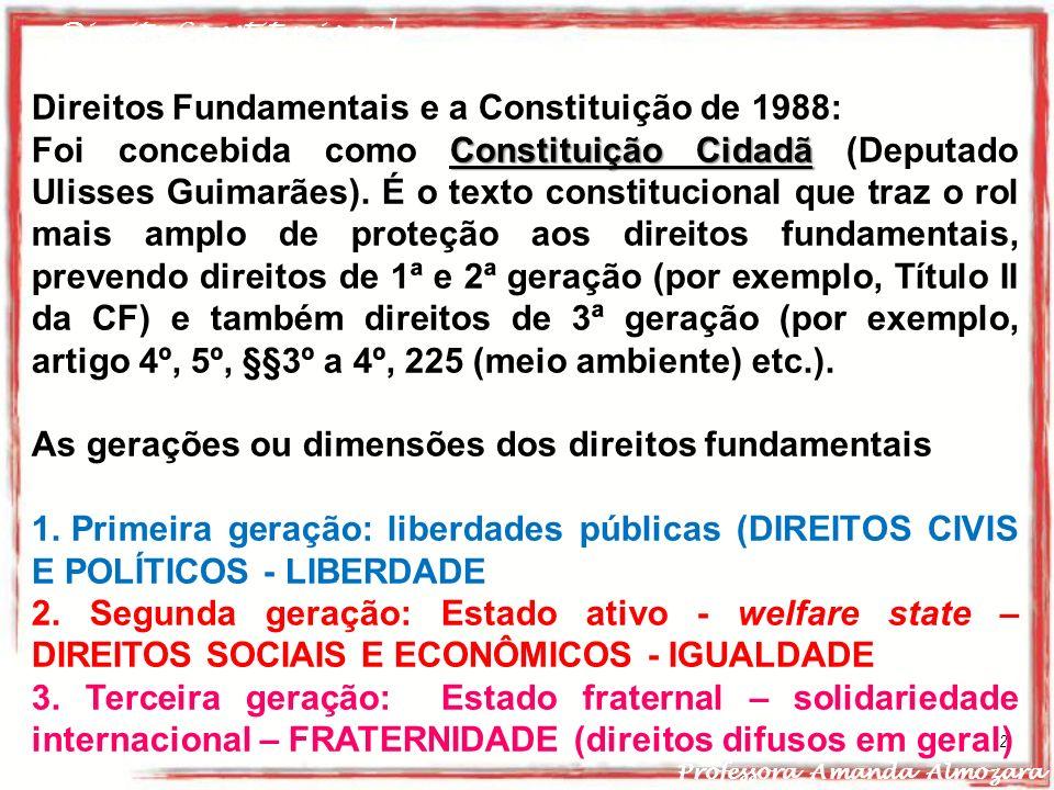 Direito Constitucional Professora Amanda Almozara 2 Direitos Fundamentais e a Constituição de 1988: Constituição Cidadã Foi concebida como Constituiçã