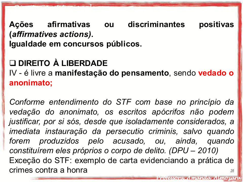 Direito Constitucional Professora Amanda Almozara 28 Ações afirmativas ou discriminantes positivas (affirmatives actions). Igualdade em concursos públ