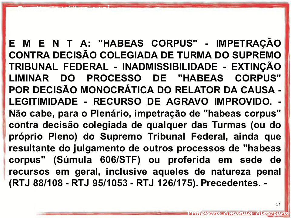 Direito Constitucional Professora Amanda Almozara 51 E M E N T A: