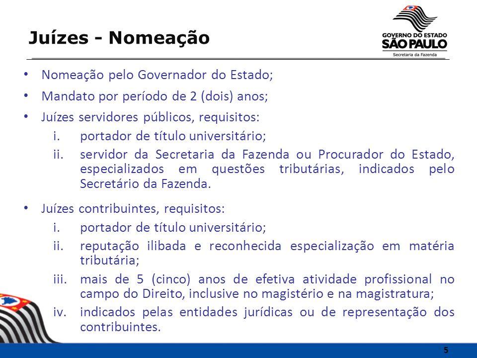 Nomeação pelo Governador do Estado; Mandato por período de 2 (dois) anos; Juízes servidores públicos, requisitos: i.portador de título universitário;