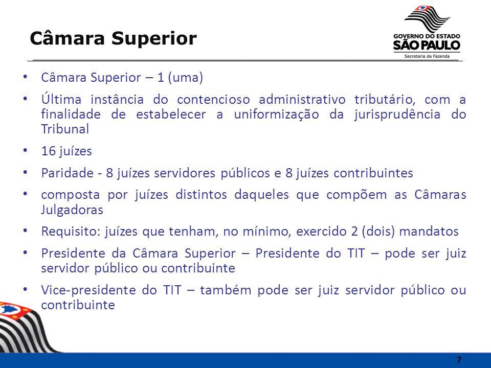 Câmara Superior – 1 (uma) Última instância do contencioso administrativo tributário, com a finalidade de estabelecer a uniformização da jurisprudência