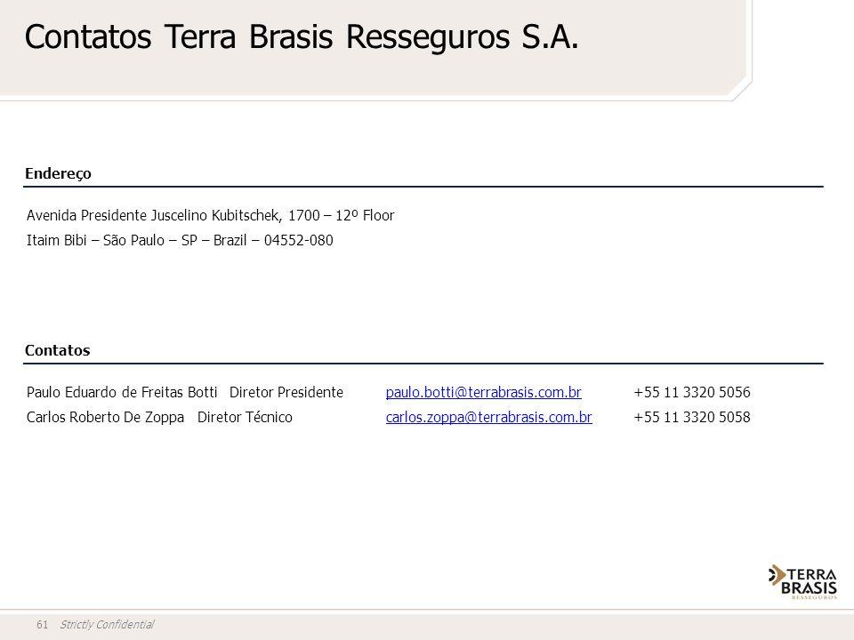Strictly Confidential61 Contatos Terra Brasis Resseguros S.A. Avenida Presidente Juscelino Kubitschek, 1700 – 12º Floor Itaim Bibi – São Paulo – SP –