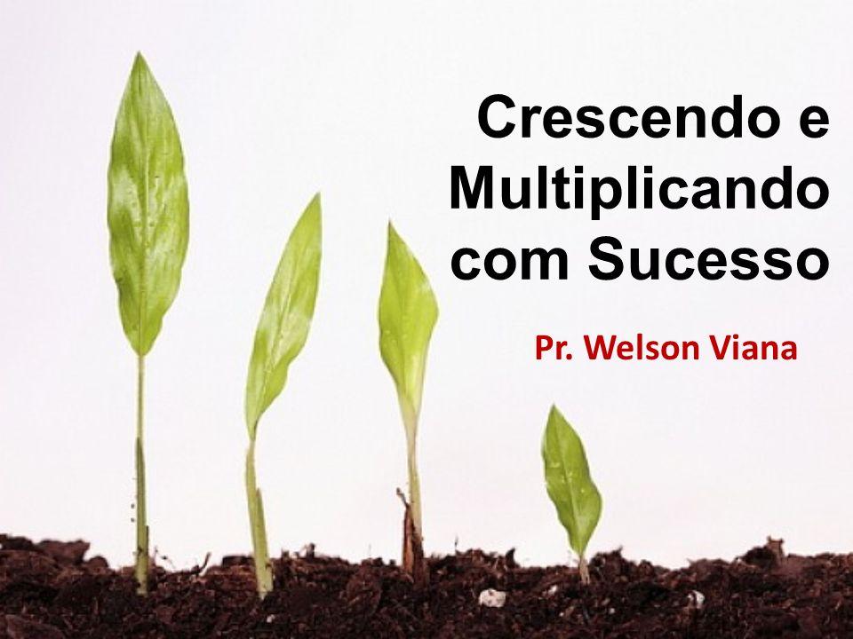 Pr. Welson Viana Crescendo e Multiplicando com Sucesso