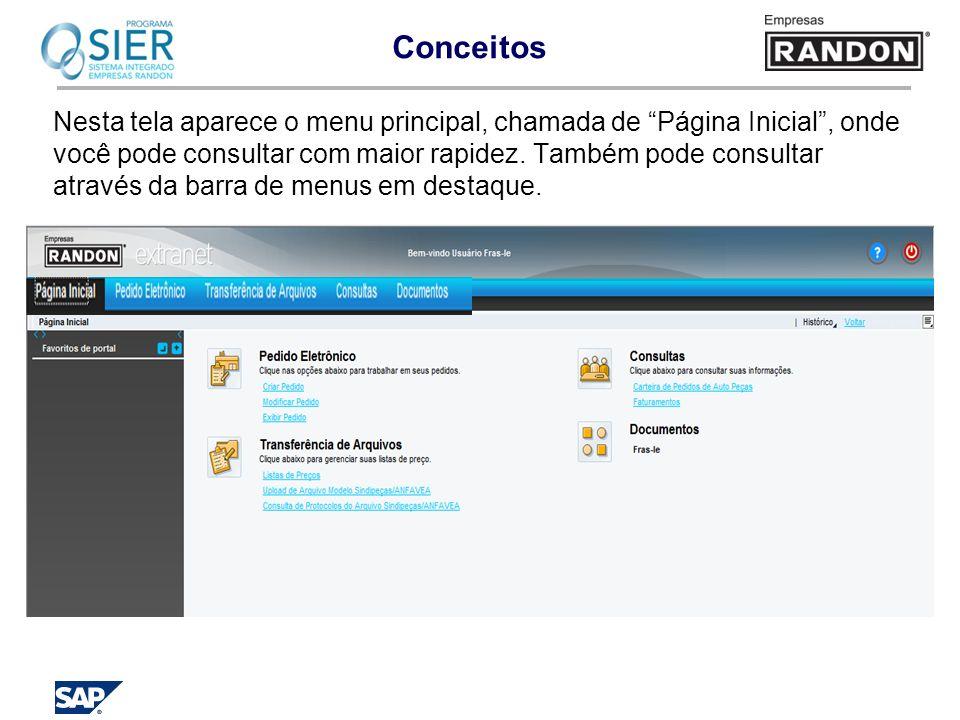 Conceitos Nesta tela aparece o menu principal, chamada de Página Inicial, onde você pode consultar com maior rapidez. Também pode consultar através da
