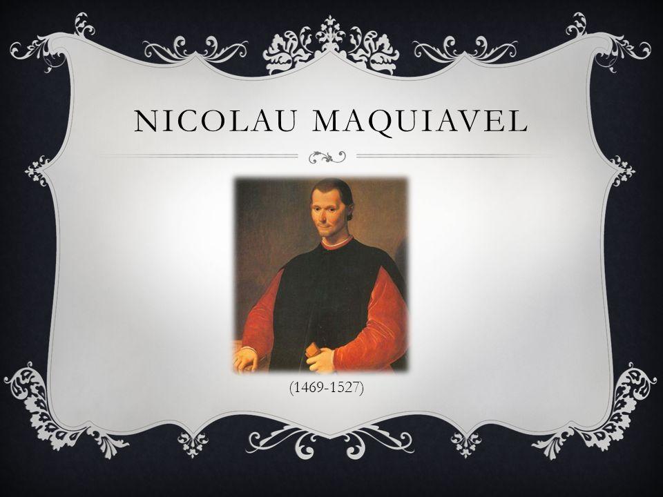 CONTEXTO POLÍTICO EM QUE VIVEU MAQUIAVEL Maquiavel nasceu em uma Itália constituída de pequenos Estados que, além de totalmente diferentes em muitos aspectos, lutavam entre si pelo poder.