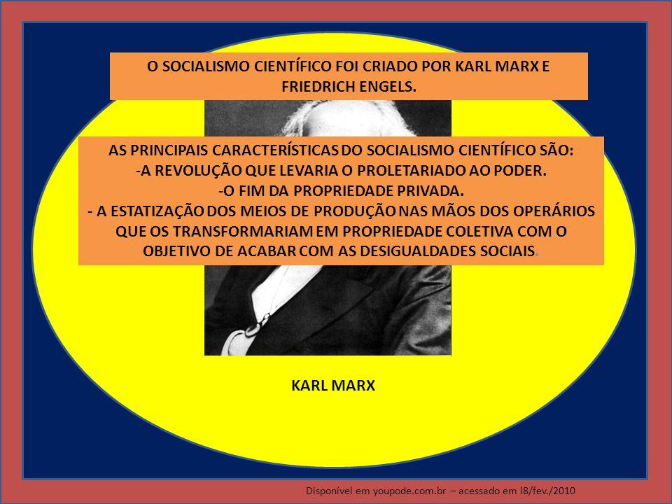 KARL MARX O SOCIALISMO CIENTÍFICO FOI CRIADO POR KARL MARX E FRIEDRICH ENGELS. AS PRINCIPAIS CARACTERÍSTICAS DO SOCIALISMO CIENTÍFICO SÃO: -A REVOLUÇÃ