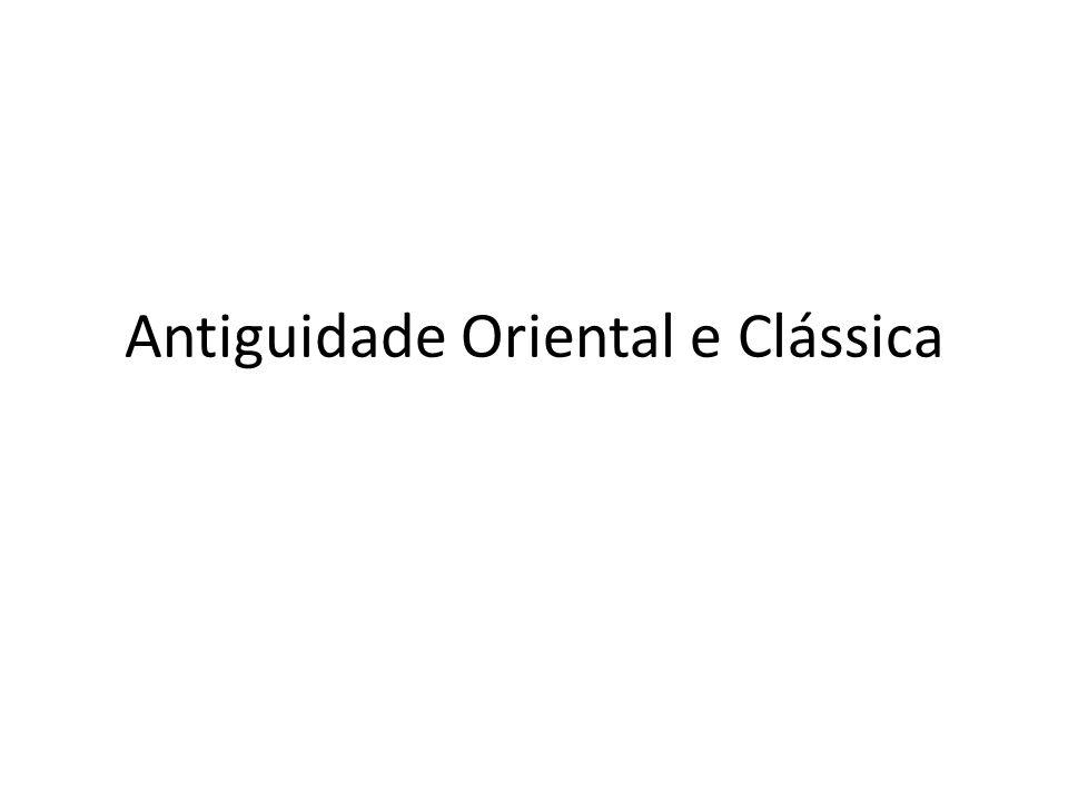 Antiguidade Oriental e Clássica