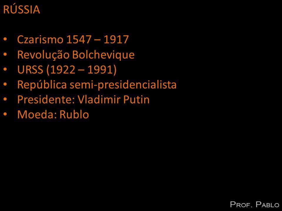 RÚSSIA Czarismo 1547 – 1917 Revolução Bolchevique URSS (1922 – 1991) República semi-presidencialista Presidente: Vladimir Putin Moeda: Rublo