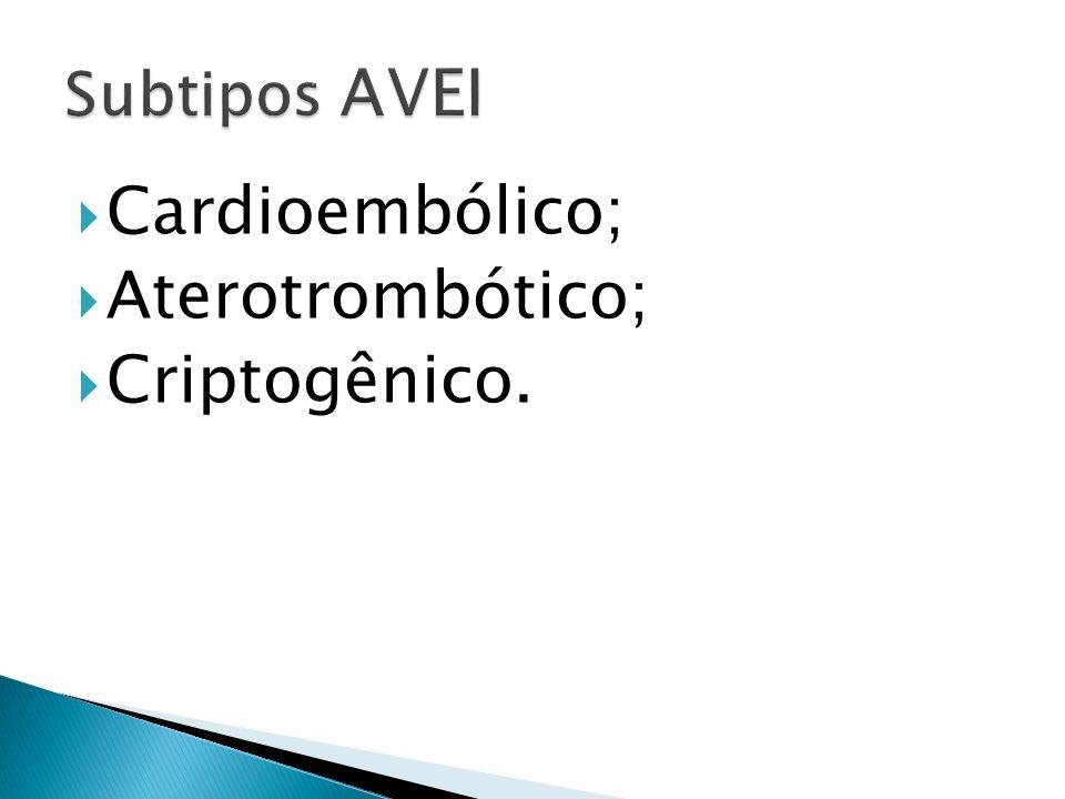 Cardioembólico; Aterotrombótico; Criptogênico.
