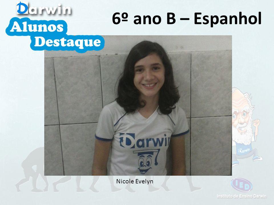 Nicole Evelyn 6º ano B – Espanhol