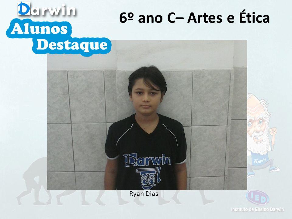 Ryan Dias 6º ano C– Artes e Ética