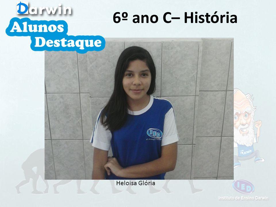 Heloisa Glória 6º ano C– História