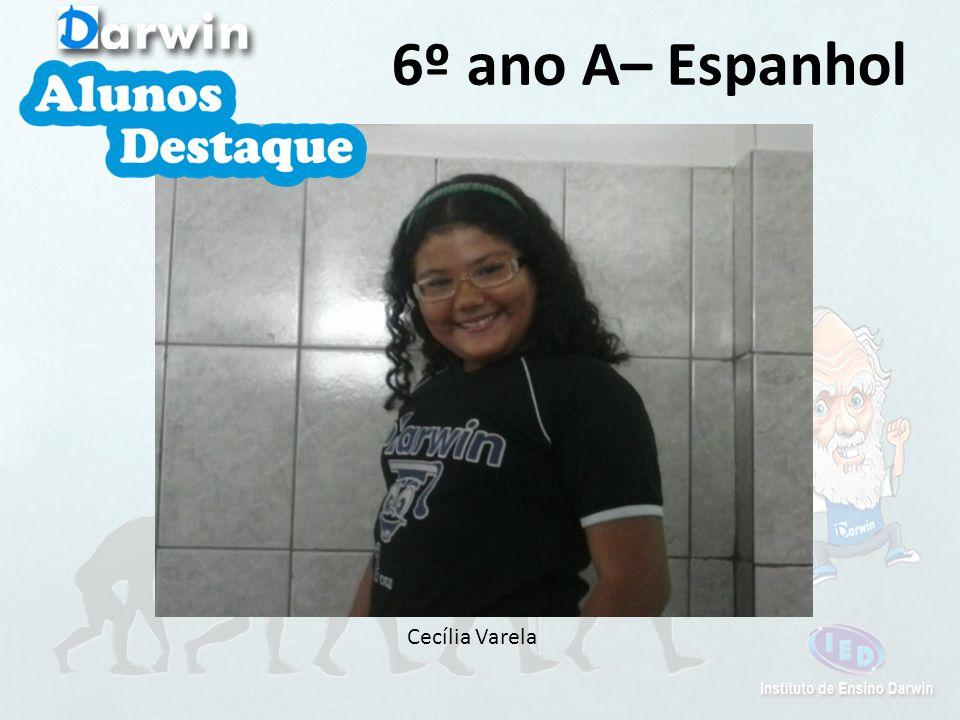 Cecília Varela 6º ano A– Espanhol