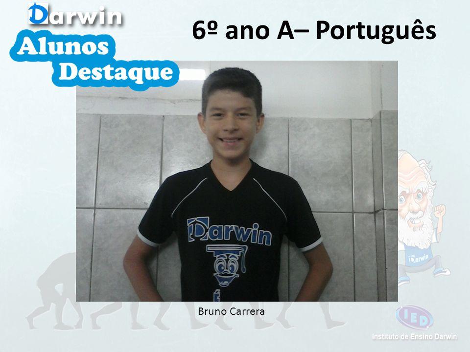 Bruno Carrera 6º ano A– Português