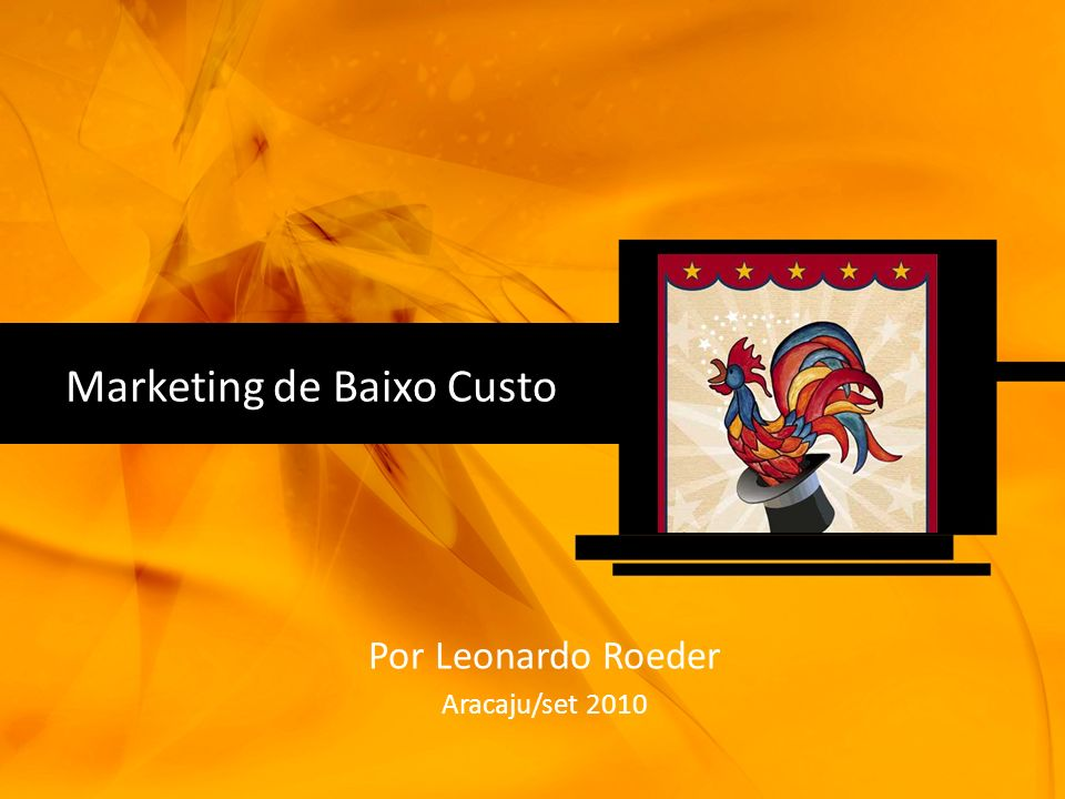 Por Leonardo Roeder Aracaju/set 2010 Marketing de Baixo Custo