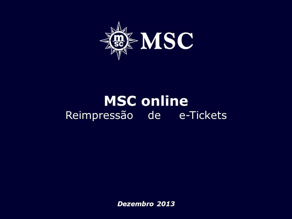 Dezembro 2013 MSC online Reimpressão de e-Tickets
