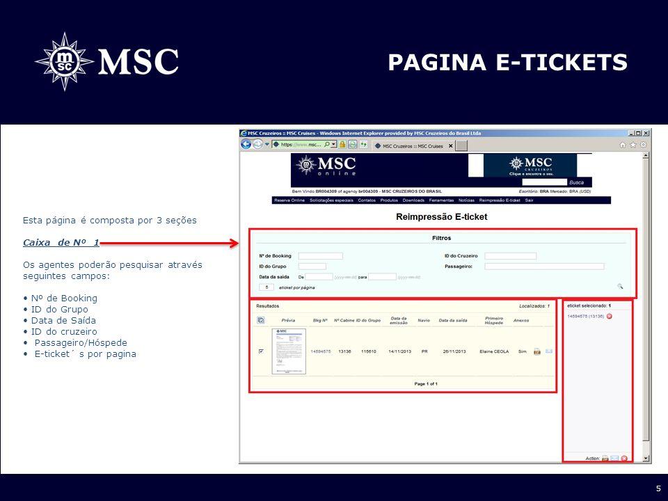 6 PAGINA E-TICKETS Nesta temos os detalhes sobre: Box para selecionar os bookings Visualização Prévia do e-ticket Booking Nº Nº Cabine ID do Grupo Data de emissão Navio Data da saída Primeiro Hóspede Anexos Botão para ZIP Envio por e-mail Caixa de Nº 2