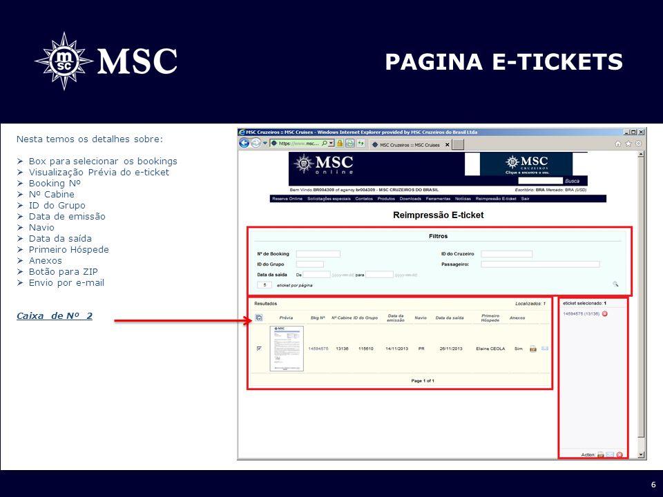 6 PAGINA E-TICKETS Nesta temos os detalhes sobre: Box para selecionar os bookings Visualização Prévia do e-ticket Booking Nº Nº Cabine ID do Grupo Dat