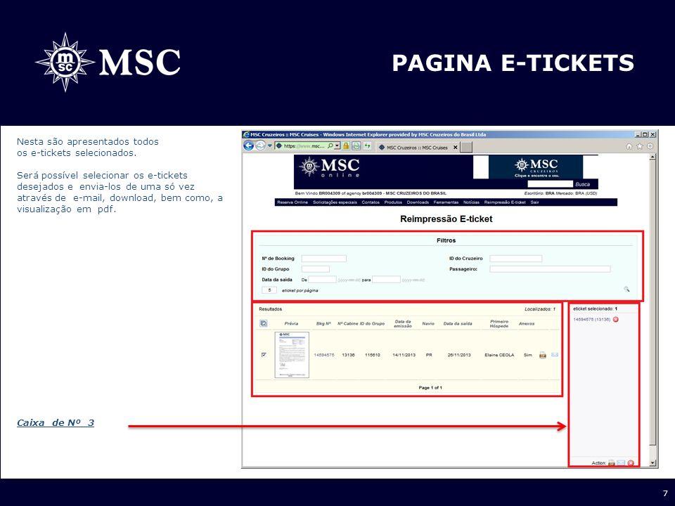 7 PAGINA E-TICKETS Nesta são apresentados todos os e-tickets selecionados. Será possível selecionar os e-tickets desejados e envia-los de uma só vez a