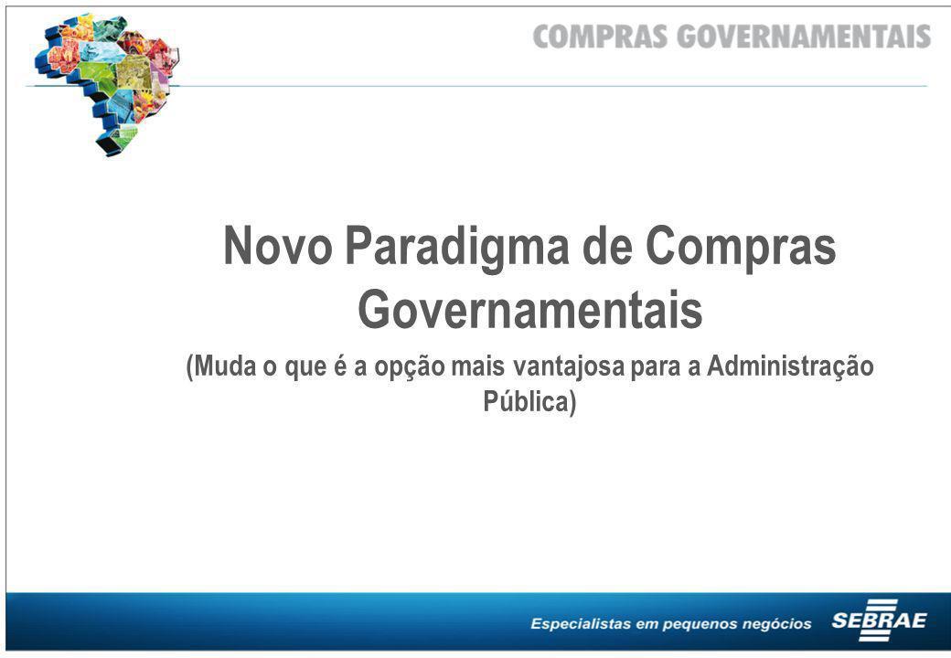 Novo Paradigma de Compras Governamentais (Muda o que é a opção mais vantajosa para a Administração Pública)