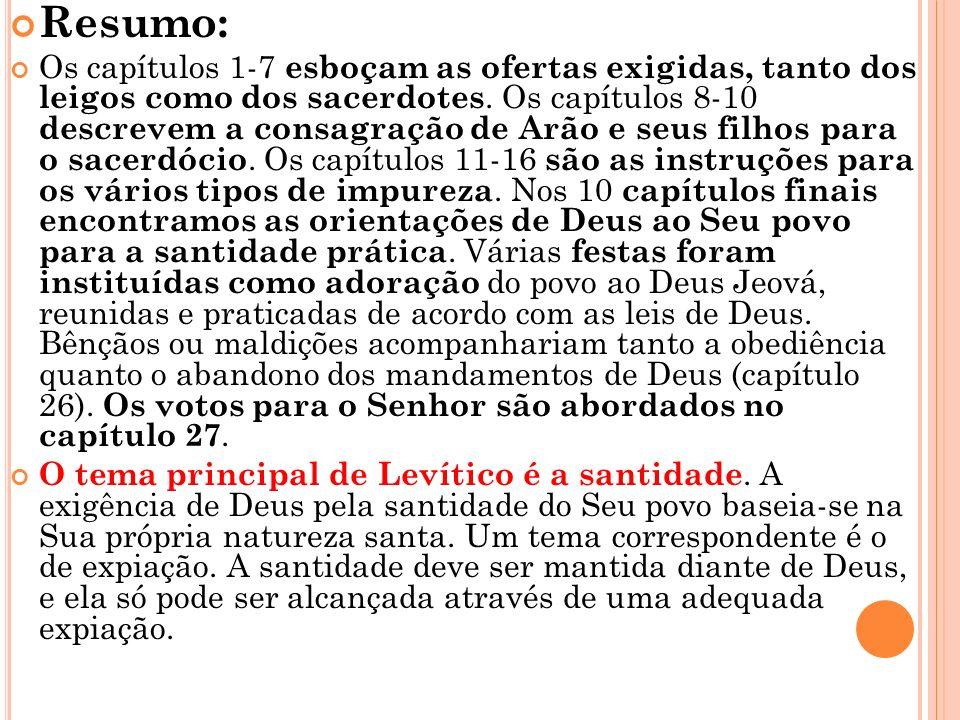Versículos-chave: Levítico 1:4: E porá a mão sobre a cabeça do holocausto, para que seja aceito a favor dele, para a sua expiação. Levítico 17:11: Por