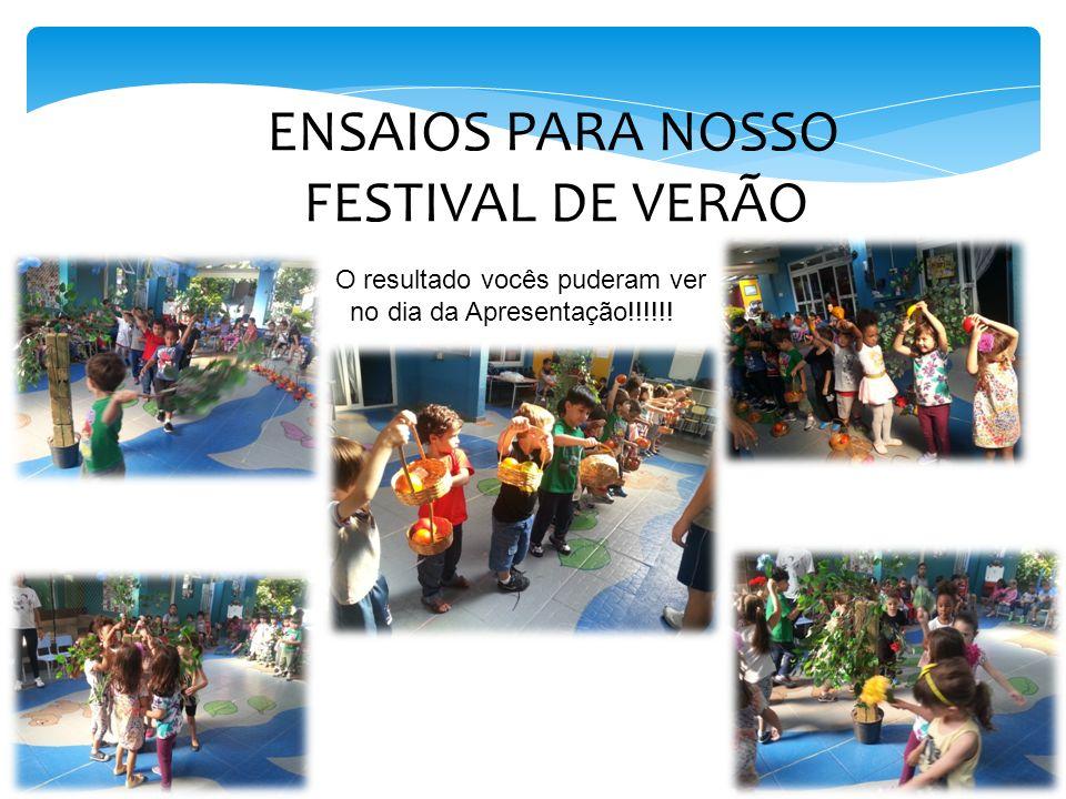 ENSAIOS PARA NOSSO FESTIVAL DE VERÃO O resultado vocês puderam ver no dia da Apresentação!!!!!!
