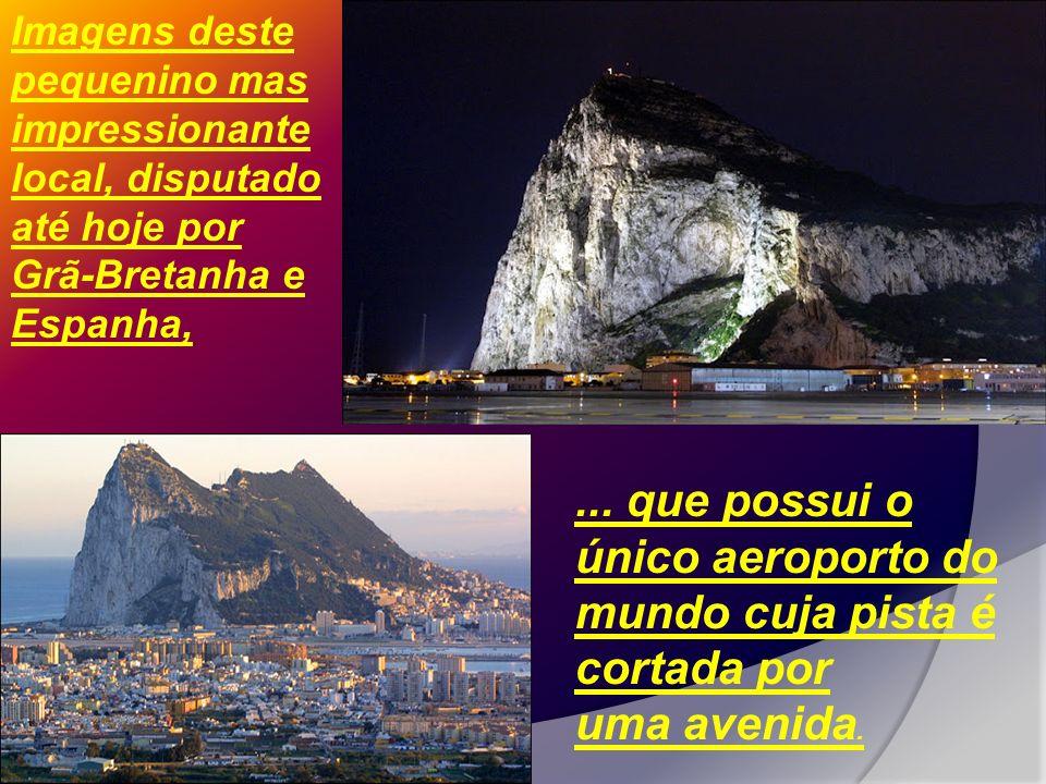 Um grande rochedo de quase 400 m de altura domina imponentemente a paisagem, indicando os limites entre o Mar Mediterrâneo e o Oceano Atlântico.