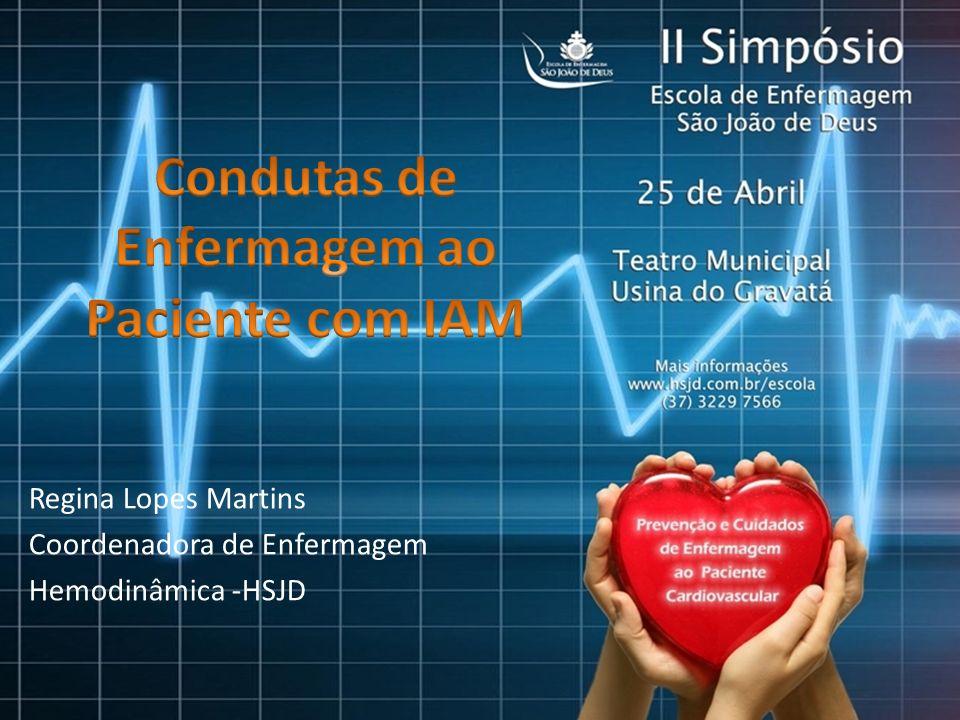 Regina Lopes Martins Coordenadora de Enfermagem Hemodinâmica -HSJD
