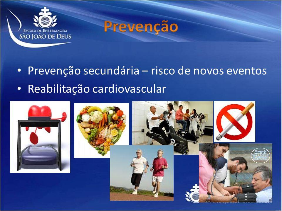 Prevenção secundária – risco de novos eventos Reabilitação cardiovascular