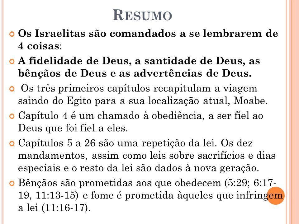 V ERSÍCULOS - CHAVE Não acrescentareis à palavra que vos mando, nem diminuireis dela, para que guardeis os mandamentos do SENHOR vosso Deus, que eu vo
