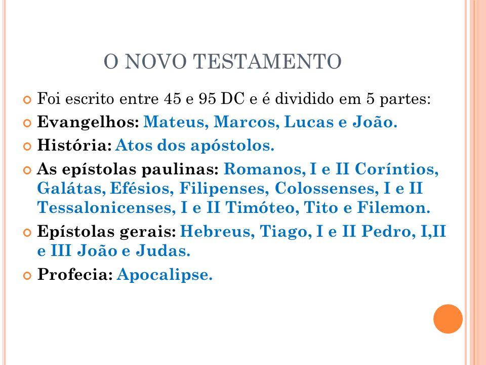O ANTIGO TESTAMENTO Pentateuco : Gênesis, êxodo, números, levítico, deuteronômio. Livros históricos: Josué, Juízes, Rute, Samuel I e II, Reis I e II,