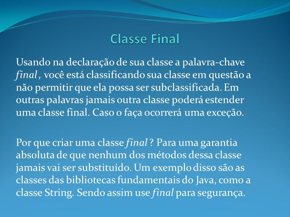 Usando na declaração de sua classe a palavra-chave final, você está classificando sua classe em questão a não permitir que ela possa ser subclassifica