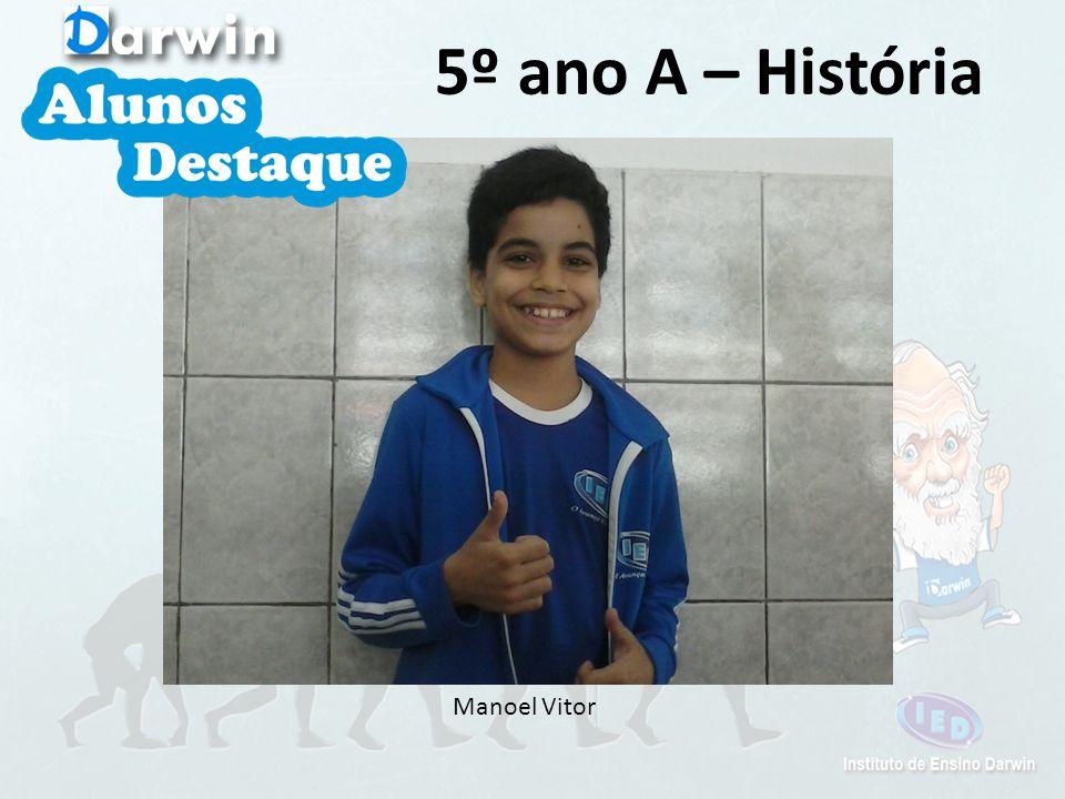 Manoel Vitor 5º ano A – História