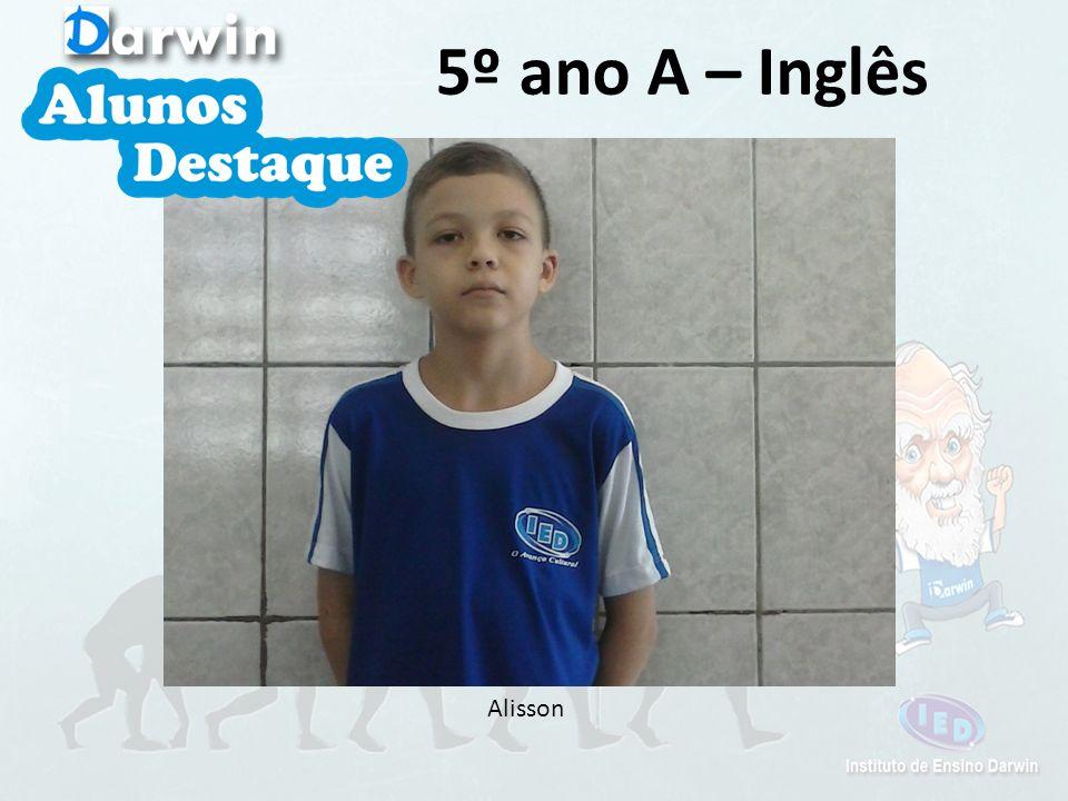 Alisson 5º ano A – Inglês