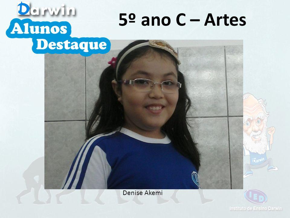 Denise Akemi 5º ano C – Artes