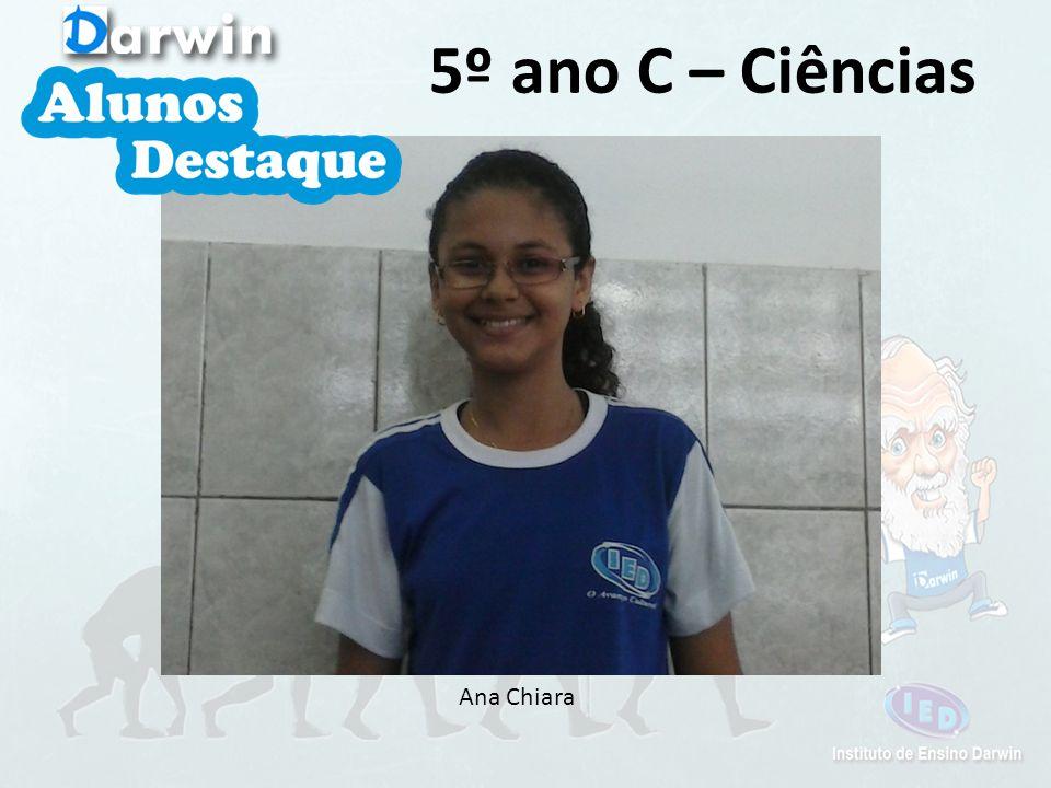 Ana Chiara 5º ano C – Ciências