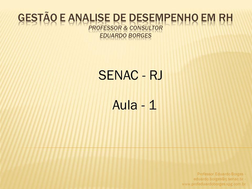 Professor Eduardo Borges - eduardo.borges@rj.senac.br - www.profeduardoborges.xpg.com.br SENAC - RJ Aula - 1