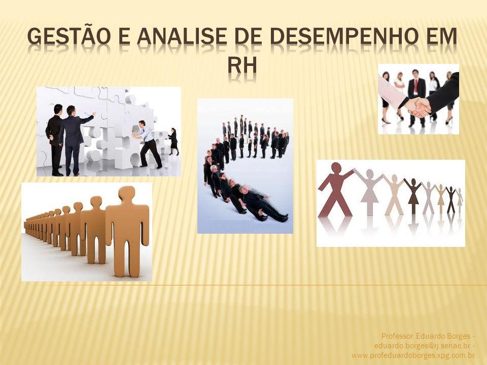 IDALBERTO CHIAVENATO (2005) A avaliação de desempenho é um processo que serve para julgar ou estimar o valor, a excelência e as qualidades de uma pessoa e, sobretudo, a contribuição para o negócio da organização