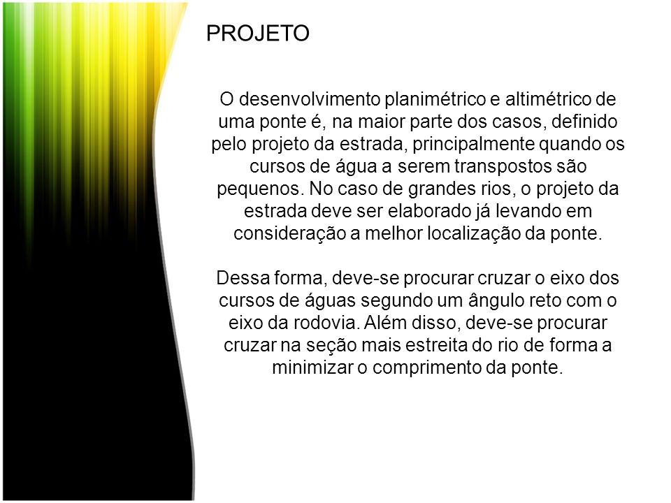 O desenvolvimento planimétrico e altimétrico de uma ponte é, na maior parte dos casos, definido pelo projeto da estrada, principalmente quando os curs