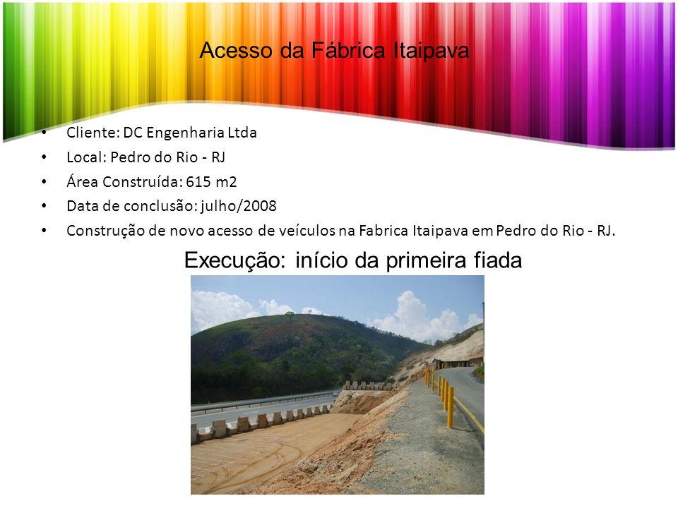 Acesso da Fábrica Itaipava Cliente: DC Engenharia Ltda Local: Pedro do Rio - RJ Área Construída: 615 m2 Data de conclusão: julho/2008 Construção de no