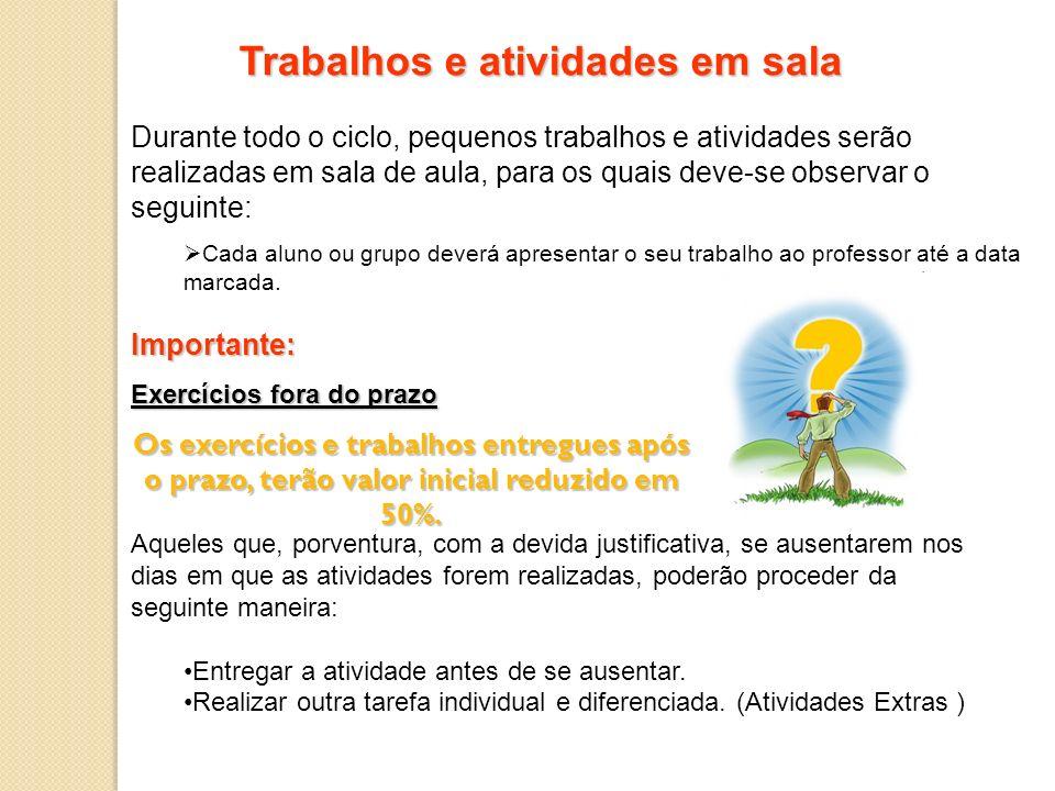 Avaliações e Trabalhos: Parcial 1 (Trabalhos) : – Valor 10 pontos Avaliação Oficial 1: 01/04/2014 – Valor 10 pontos.
