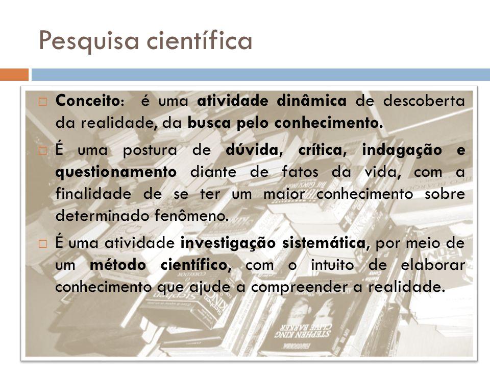 Trabalho científico Conceito: materialização da pesquisa científica.