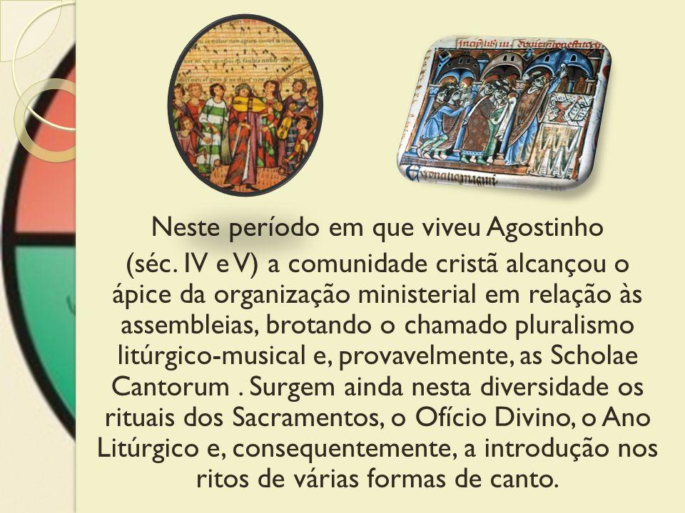 Neste período em que viveu Agostinho (séc. IV e V) a comunidade cristã alcançou o ápice da organização ministerial em relação às assembleias, brotando