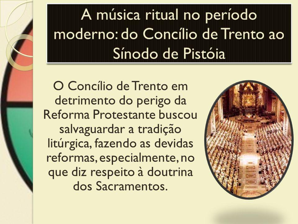 O Concílio de Trento em detrimento do perigo da Reforma Protestante buscou salvaguardar a tradição litúrgica, fazendo as devidas reformas, especialmen