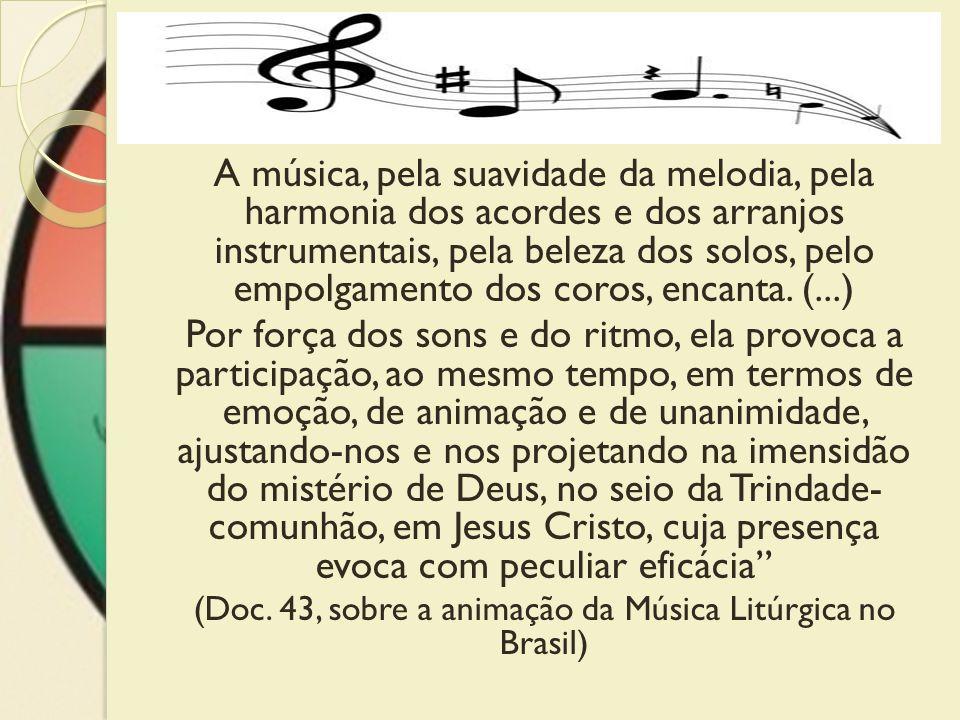 A música, pela suavidade da melodia, pela harmonia dos acordes e dos arranjos instrumentais, pela beleza dos solos, pelo empolgamento dos coros, encan